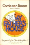 """In My Father's House: The Years Before """"The Hiding Place"""" - Corrie ten Boom"""