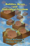 Bubbles, Boxes and Individual Freedom - Clay Barham, Diana Barham