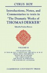 Introductions, Notes, and Commentaries to Texts in 'The Dramatic Works of Thomas Dekker' - Cyrus Henry Hoy, Fredson Bowers