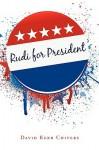 Rudi for President - David Kerr