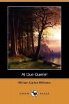Al Que Quiere! (Dodo Press) - William Carlos Williams