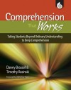 Comprehension That Works: Taking Students Beyond Ordinary Understanding to Deep Comprehension - Timothy V. Rasinski, Danny Brassell
