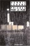 Prières pour la pluie (Kenzie & Gennaro #5) - Dennis Lehane