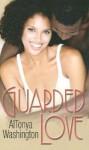 Guarded Love - AlTonya Washington
