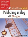 Publishing a Blog with Blogger: Visual Quickproject Guide - Elizabeth Castro