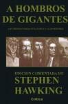 A Hombros De Gigantes: Las Grandes Obras - Stephen Hawking