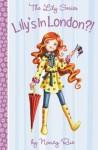 Lily's In London?! - Nancy Rue