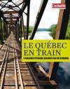 Le Québec en train (French Edition) - Jocelyne Saucier, L'actualité, Nicolas Dickner, Michèle Plomer, Kim Thúy, Jean-Simon DesRochers