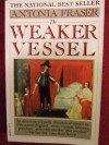 The Weaker Vessel - Antonia Fraser