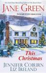 This Christmas - Jane Green, Jennifer Coburn, Liz Ireland