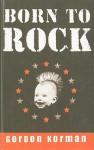 Born to Rock - Gordon Korman