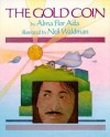 The Gold Coin - Alma Flor Ada, Neil Waldman, Bernice Randall