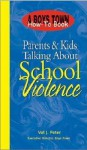 Parents & Kids Talk about School Violence - Val J. Peter