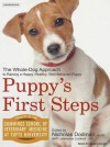 Puppy's First Steps: The Whole-Dog Approach to Raising a Happy, Healthy, Well-Behaved Puppy - Nicholas Dodman, James M. Boles, Lawrence Lindner, Faculty of Cummings School of Veterinary Medicine, Tufts, James Boles