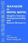 Managed in Hong Kong: Adaptive Systems, Entrepreneurship and Human Resources - Chris Rowley