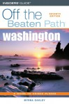 Washington Off the Beaten Path, 7th - Myrna Oakley