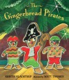 The Gingerbread Pirates - Kristin Kladstrup, Matt Tavares