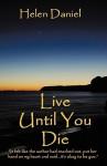 Live Until You Die - Helen Daniel