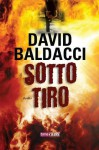 Sotto tiro (Italian Edition) - David Baldacci, Lisa Maldera