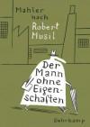 Mahler nach Robert Musil: Der Mann ohne Eigenschaften - Mahler, Robert Musil