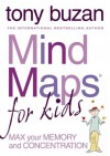 Mind Maps for Kids: Max Your Memory and Concentration - Tony Buzan