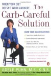 The Carb-Careful Solution: When Your Diet Doesn't Work Anymore . . . - Adele Puhn