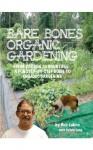 Bare Bones Organic Gardening: From Barren to Bountiful: A Fun Step-by-Step Guide to Organic Gardening - Bob Labno, Sylvia Long