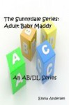 The Sunnydale Series: Adult Baby Maddy (Sunnydale Series, #1) - Emma Andersen