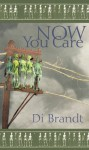 Now You Care - Di Brandt