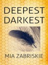 Deepest Darkest - Mia Zabriskie