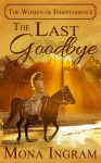The Last Goodbye - Mona Ingram