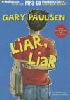 Liar, Liar - Gary Paulsen, Joshua Swanson