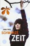 Schwarze Zeit - Jana Frey