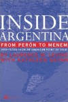 Inside Argentina from Peron to Menem: 1950-2000 from an American Point of View - Laurence W. Levine, Kathleen Quinn