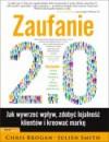 Zaufanie 2.0 : jak wywrzeć wpływ, zdobyć lojalność klientów i kreować markę - Julien Smith, Chris Brogan