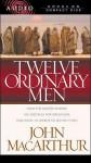 Twelve Ordinary Men (Audio) - John F. MacArthur Jr.