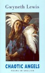 Chaotic Angels: Poems in English - Gwyneth Lewis