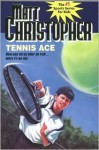 Tennis Ace: Steve must tell his father the truth... before it's too late! - Matt Christopher