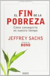 El Fin De La Pobreza/ The End of Poverty (Arena Abierta) (Spanish Edition) - Jeffrey D. Sachs