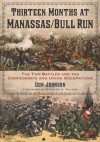 Thirteen Months at Manassas/Bull Run: The Two Battles and the Confederate and Union Occupations - Don Johnson