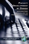 Faculty Development by Design: Integrating Technology in Higher Education (Research Methods for Educational Technology) - Punya Mishra, Matthew J. Koehler, Yong Zhao