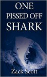 One Pissed Off Shark - Zack Scott