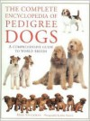 The Complete Encyclopedia of Pedigree Dogs - Mike Stockman, John Daniels