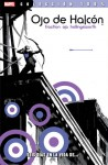 100% Marvel. Ojo de Halcón 1 - Matt Fraction, David Aja, Matt Hollingsworth, Javier Pulido