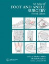 An Atlas of Foot and Ankle Surgery - Nikolaus Wulker, Michael Stephens, Andrea Cracchiolo