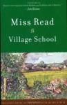 Village School - Miss Read, J.S. Goodall