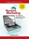 Mosquito Marketing for Authors - Michelle Dunn, John Kremer, Penny Sansevieri, Kathleen Gage, Carolyn Howard-Johnson, Nikki Leigh, Dan Poynter
