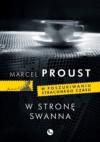 W stronę Swanna (W poszukiwaniu straconego czasu, #1) - Marcel Proust