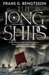 The Long Ships: A Saga of the Viking Age - Frans G. Bengtsson, Michael Meyer
