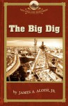 The Big Dig - Robert Allison, Robert J. Allison, Robert Allison, James Aloisi